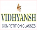 Vidhyansh Competition Classes